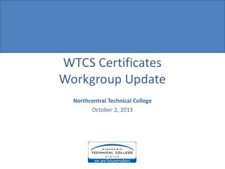 WTCS Certificates Workgroup Update