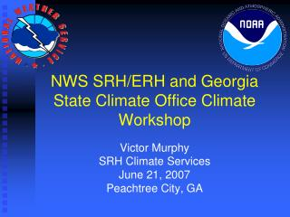 NWS SRH/ERH and Georgia State Climate Office Climate Workshop
