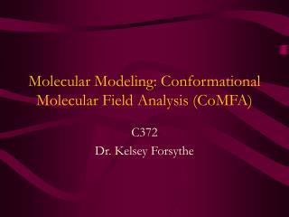 Molecular Modeling: Conformational Molecular Field Analysis CoMFA