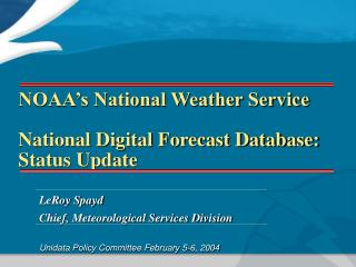 NOAA's National Weather Service National Digital Forecast Database: Status Update