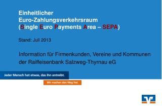 Information für Firmenkunden, Vereine und Kommunen  der Raiffeisenbank Salzweg-Thyrnau eG