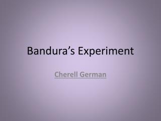 Bandura's Experiment