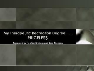 My Therapeutic Recreation Degree . . .  PRICELE
