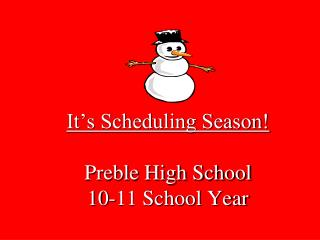 It�s Scheduling Season! Preble High School 10-11 School Year