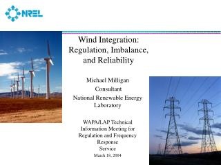 Wind Integration: Regulation, Imbalance, and Reliability