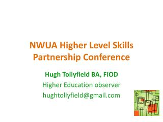 NWUA Higher Level Skills Partnership Conference