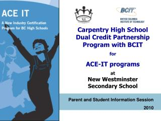 Carpentry High School Dual Credit Partnership Program with BCIT for  ACE-IT programs
