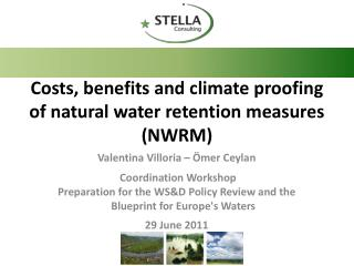 Costs, benefits and climate proofing of natural water retention measures (NWRM)