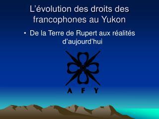 L'évolution des droits des francophones au Yukon