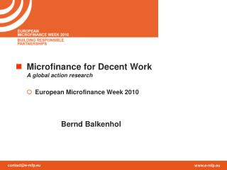 Microfinance for Decent Work A global action research European Microfinance Week 2010