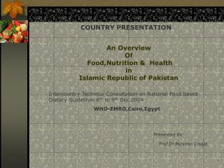 An Overview  Of  Food,Nutrition &  Health  in  Islamic Republic of Pakistan