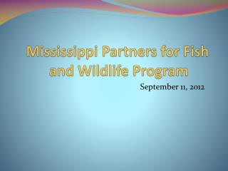 Mississippi  Partners for Fish and Wildlife Program