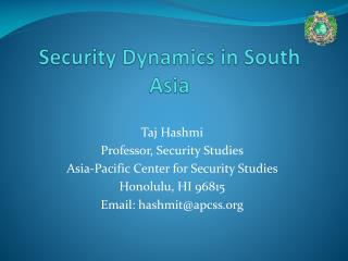 Security Dynamics in South Asia