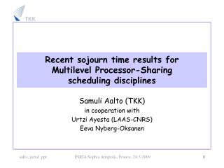 Recent sojourn time results for Multilevel Processor-Sharing scheduling disciplines