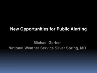 New Opportunities for Public Alerting