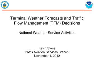 Kevin Stone NWS Aviation Services Branch November 1, 2012