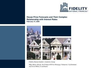 House Price Forecasts and Their Complex Relationship with Interest Rates  February 15, 2006