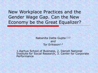 New Workplace Practices and the Gender Wage Gap. Can the New Economy be the Great Equalizer?