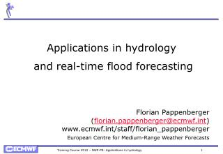 Applications in hydrology  and real-time flood forecasting