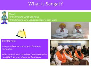 WALT:  Understand what Sangat is Understand why Sangat is important in Sikhi