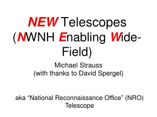 NEW  Telescopes ( N WNH  E nabling  W ide-Field)