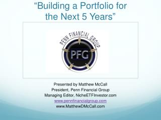 """ Building a Portfolio for the Next 5 Years """