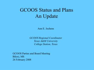 GCOOS Status and Plans An Update