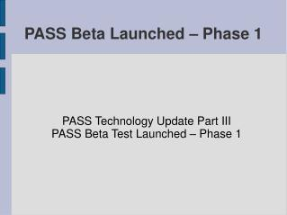 PASS Beta Launched – Phase 1