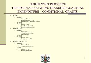 NORTH WEST PROVINCE TRENDS IN ALLOCATION, TRANSFERS & ACTUAL EXPENDITURE – CONDITIONAL  GRANTS
