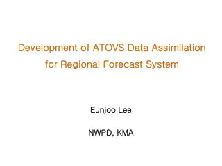 Development of ATOVS Data Assimilation  for Regional Forecast System