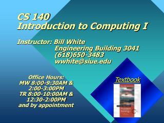 CS 140 Introduction to Computing I