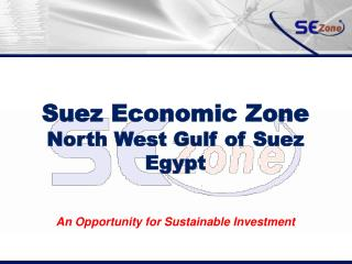 Suez Economic Zone North West Gulf of Suez Egypt An Opportunity for Sustainable Investment