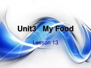 Unit3   My Food