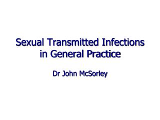 Sexual Transmitted Infections in General Practice