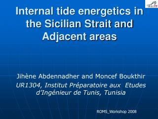 Internal tide energetics in the Sicilian Strait and Adjacent areas