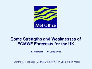 Some Strengths and Weaknesses of ECMWF Forecasts for the UK