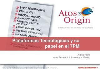 Plataformas Tecnológicas y su papel en el 7PM