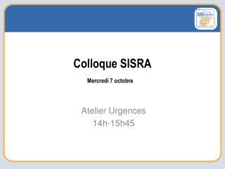 Colloque SISRA    Mercredi 7 octobre
