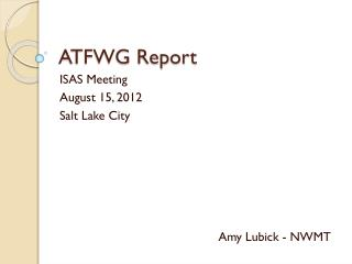 ATFWG Report