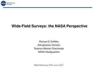 Richard E Griffiths Astrophysics Division Science Mission Directorate NASA Headquarters