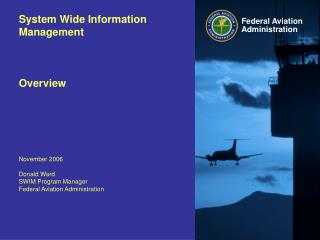 System Wide Information Management  Overview