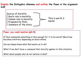 Explain  the Euthyphro dilemma  and outline  the flaws in the argument 6AE
