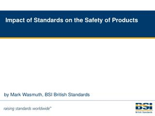 by Mark Wasmuth, BSI British Standards