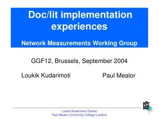 Doc/lit implementation experiences Network Measurements Working Group