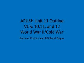 APUSH Unit 11 Outline VUS: 10,11, and 12 World War II/Cold War