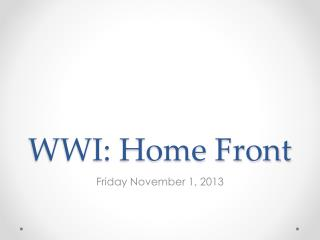 WWI: Home Front