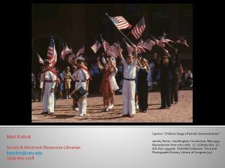 Mari Knirck Serials & Electronic Resources Librarian knirckm@cwu (509) 963-1718