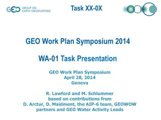 GEO Work Plan Symposium 2014 WA-01  Task Presentation