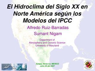 El Hidroclima del Siglo XX en Norte Am é rica según los Modelos del IPCC