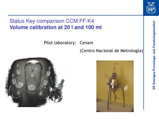 Status Key-comparison CCM.FF-K4 Volume calibration at 20 l and 100 ml